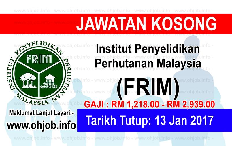 Jawatan Kerja Kosong Institut Penyelidikan Perhutanan Malaysia (FRIM) logo www.ohjob.info januari 2017