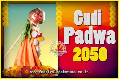 2050 Gudi Padwa Pooja Date & Time, 2050 Gudi Padwa Calendar