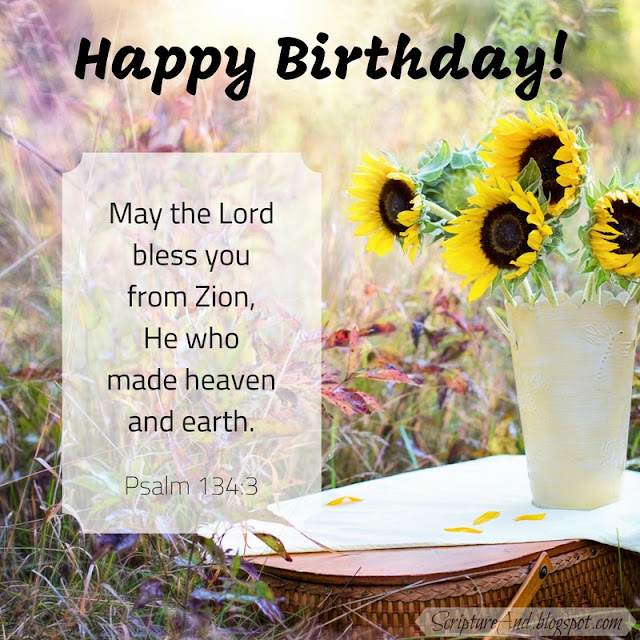 Happy Birthday with Psalm 134:3 and Sunflowers | scriptureand.blogspot.com