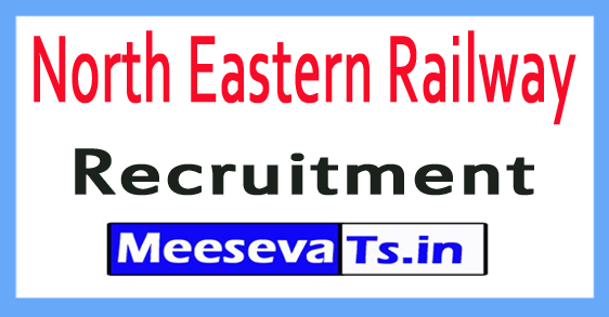 North Eastern Railway NER Recruitment