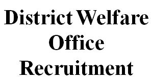 district welfare office recruitment