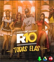 MC R10 - Todas Elas DJ Felipe CDC - MP3