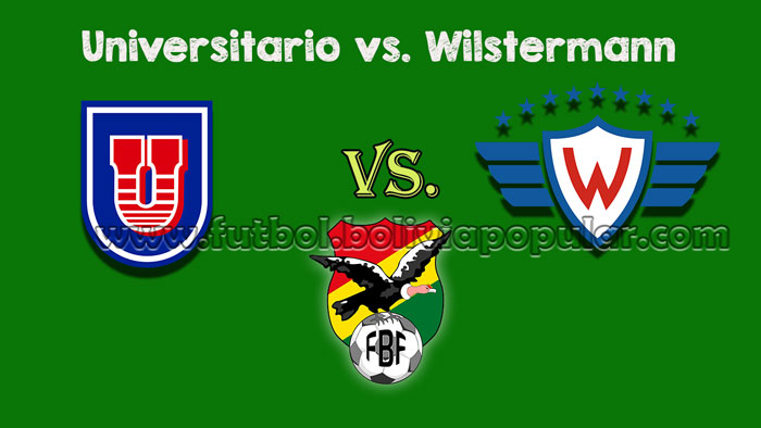 Universitario vs. Wilstermann - Torneo Clausura 2018