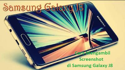 Cara Mengambil Screenshot di Samsung Galaxy J8