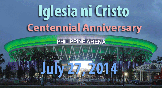 Iglesia Ni Cristo to Celebrate its 100th Anniversary at the Philippine Arena