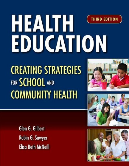 Health Education: Creating Strategies for School & Community Health, Third Edition