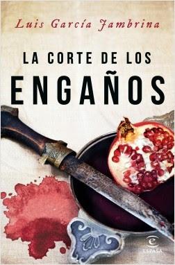 Reseña: La corte de los engaños de Luis García Jambrina (Espasa, 2016)