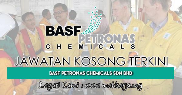 Jawatan Kosong Terkini 2018 di BASF PETRONAS Chemicals Sdn Bhd