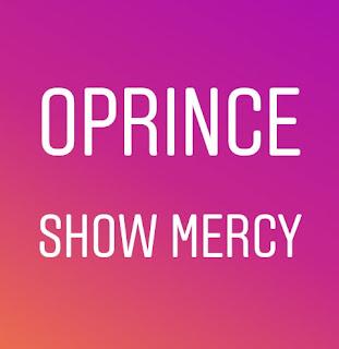 O Prince : Show Mercy