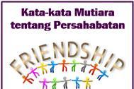 Kata-Kata Mutiara Wacana Persahabatan
