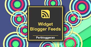 Cara Memasang Widget Blogger Feeds