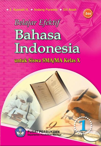 Download Buku Siswa KTSP SMA Kelas 10 Mata Pelajaran Belajar Efektif Bahasa Indonesia