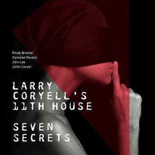 Larry Coryell's 11th House - 2016 -  Seven Secrets