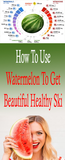 The most effective method to Use Watermelon To Get Beautiful Healthy Skin #LIFESTYLE