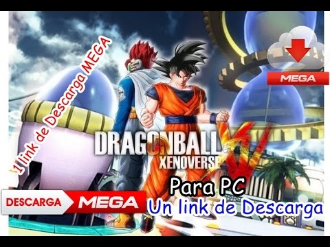 Dragon Ball Xenoverse en 1 Link MEGA para PC