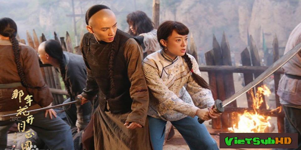 Phim Năm Ấy Hoa Nở Trăng Vừa Tròn Tập 74/74 VietSub HD | Nothing Gold Can Stay 2017