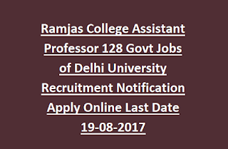Ramjas College Assistant Professor 128 Govt Jobs of Delhi University Recruitment Notification Apply Online Last Date 19-08-2017