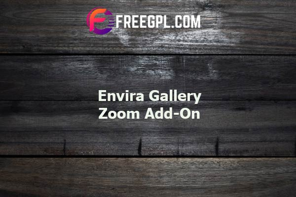 Envira Gallery Zoom Add-On Nulled Download Free