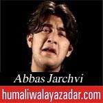 http://www.shiavideoshd.com/2015/07/viran-hai-madina-noha-by-abbas-jarchvi.html