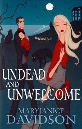 Undead And Unwelcome: Number 8 in series (Undead Series)