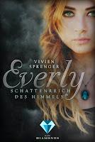 http://ruby-celtic-testet.blogspot.de/2017/02/everly-schattenreich-des-himmels-von-vivien-sprenger.html