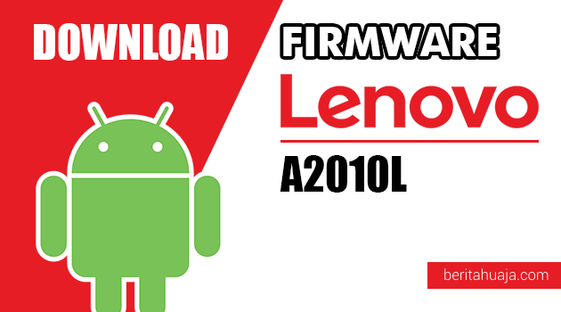 Download Firmware / Stock ROM Lenovo A2010L All Versions