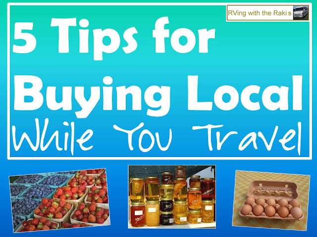 Five tips for buying local food and products while you travel - great tips for RVers and travelers looking to support local economies - tips from Heidi Raki of RVing with the Rakis