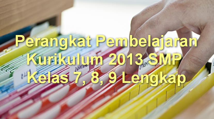 Perangkat Pembelajaran Kurikulum 2013 Smp Kelas 7 8 9 Lengkap Dokumen Sekolah