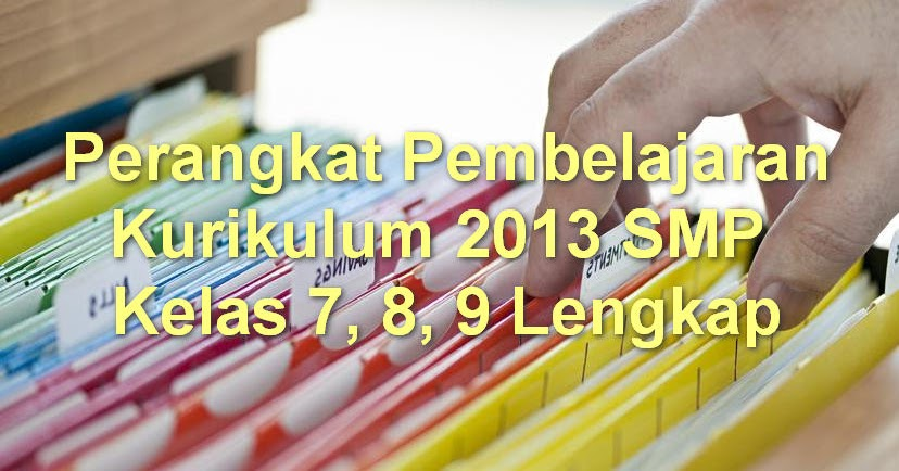 Perangkat Pembelajaran Kurikulum 2013 Smp Kelas 7 8 9 Lengkap Operator Sekolah