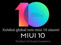 Kumpulan Rom MIUI 10 Global Beta 8.7.12 Terbaru 2018