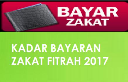 Kadar bayaran Zakat Fitrah 2017