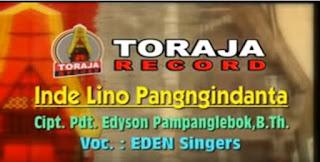 Download Lagu Toraja Inde Lino Pangngindanta by Eden Singers