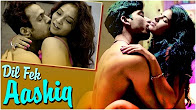 Watch Hot Hindi Movie Dil Fek Aashiq Online