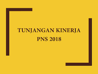 Perubahan Kenaikan Tunjangan Kinerja PNS 2018