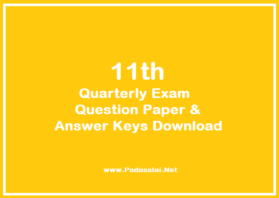 11th Quarterly Exam Question Papers and Answer Keys Download 2018