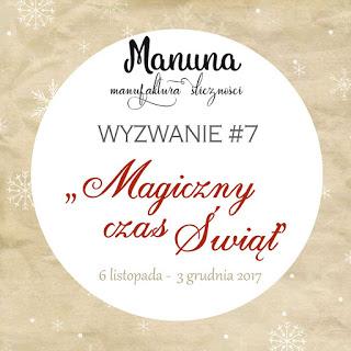 """oraz wyzwanie """"Magiczny Czas Świąt"""" w Manuna"""