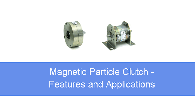 Magnetic Particle Clutch - Features, Advantages and Applications