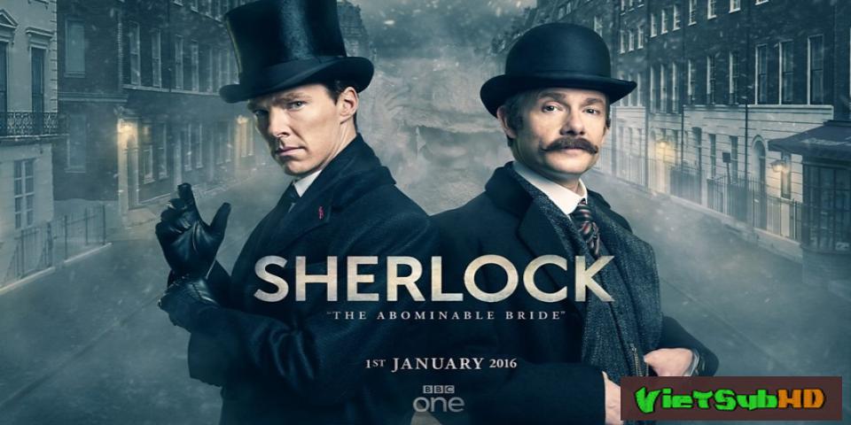 Phim Thám Tử Sherlock Holmes 4: Cô Dâu Gớm Ghiếc VietSub HD | Sherlock: The Abominable Bride 2015