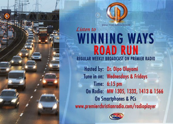 Listen to WINNING WAYS ROAD RUN by Dr Dipo Oluyomi Every Wed & Fri @ 6.15pm