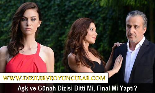 Kanal D Aşk ve Günah Dizisi Bitti mi, Yayından Kaldırıldı mı, Final Mi Yaptı?