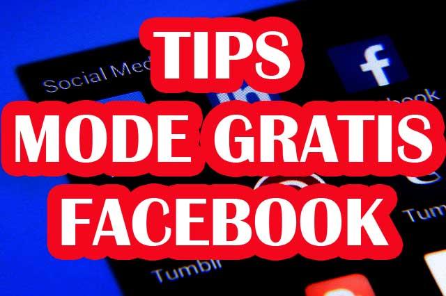Tips Untuk Pengguna Mode Gratis pada Facebook di HP