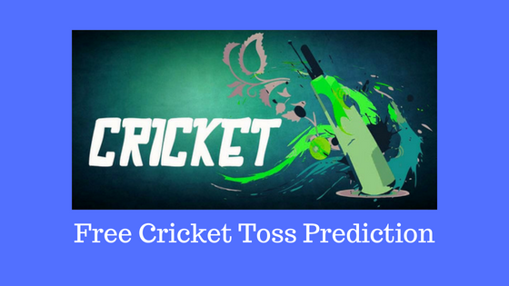 Today Cricket Toss Prediction 2018: Free Toss Prediction