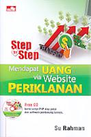 Judul Buku : Step by Step Mendapat Uang via Website Periklanan DISERTAI CD
