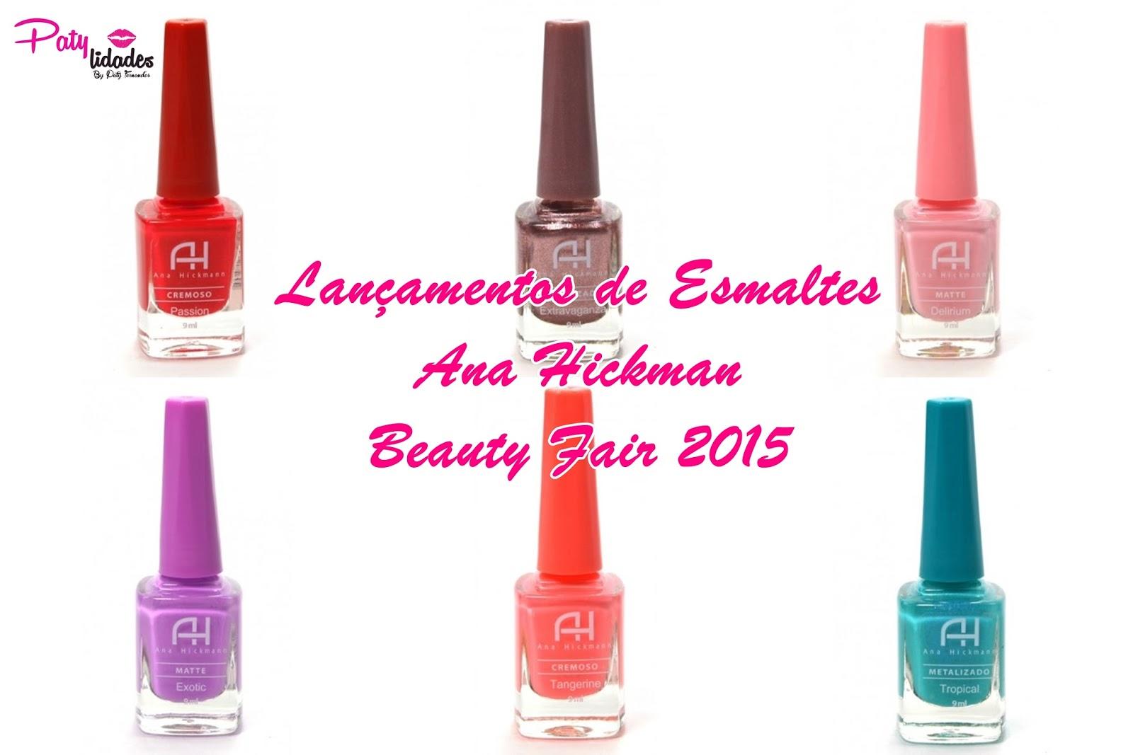 Lançamentos Esmaltes Ana Hickmann Beauty Fair 2015 - Patylidades cbde05be0a