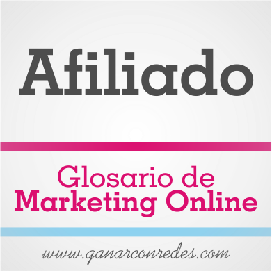 Afiliado | Glosario de marketing Online