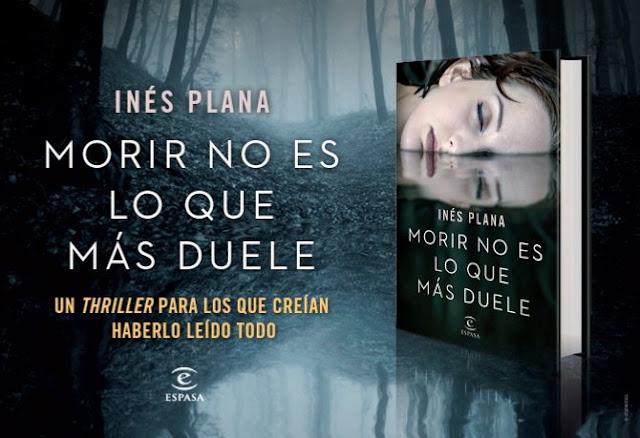 Editorial Espasa Calpe, Inés Plana, Morir no es lo que más duele