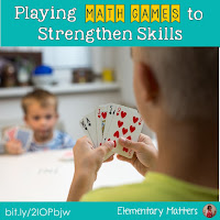 Playing Math Games to Strengthen Important Skills: This post tells why it's important to play math games, and has some suggestions on how to teach them and what to play!