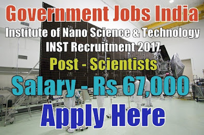 Institute of Nano Science and Technology INST Recruitment 2017