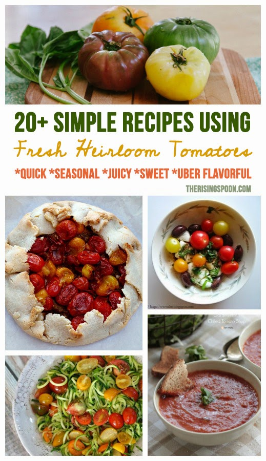Summer Round-Up: 20+ Simple Recipes Using Fresh Heirloom Tomatoes