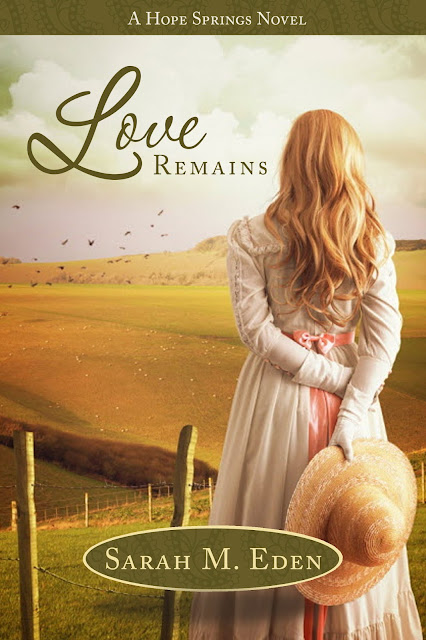 Cover Reveal: Love Remains by Sarah M. Eden